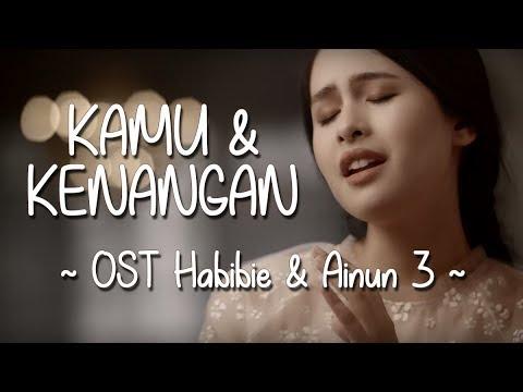 OST Habibie & Ainun 3 | Kamu Dan Kenangan - Maudy Ayunda (Lirik + Download)