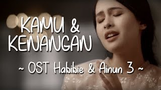 Download Mp3 Ost Habibie & Ainun 3 | Kamu Dan Kenangan - Maudy Ayunda  Lirik + Download
