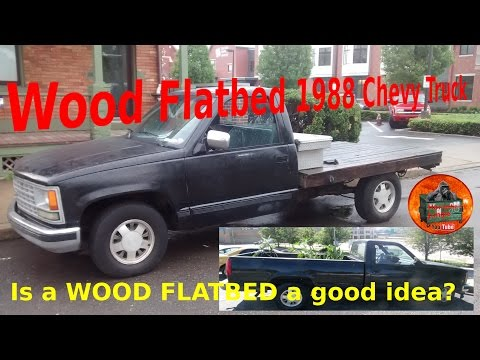 Wood Flatbed how long do they last. DIY flatbed 1988 Chevy truck