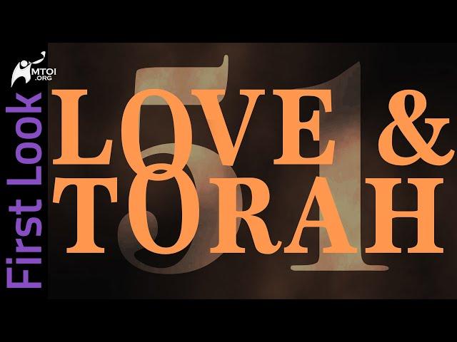 FirstLook   Love and Torah   Part 51