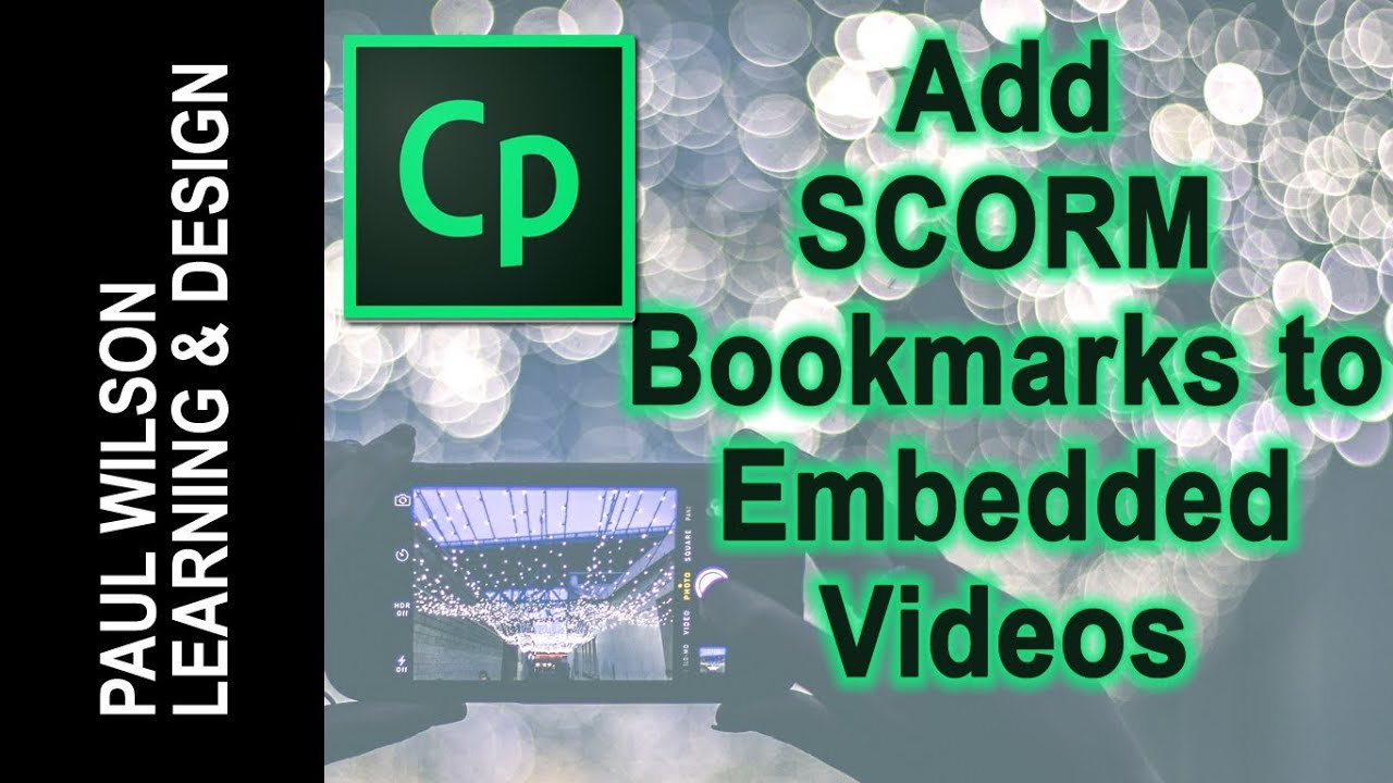 Adobe Captivate Tutorial: Add SCORM Bookmarks to Embedded Videos