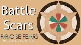 Battle Scars (acoustic) - Paradise Fears