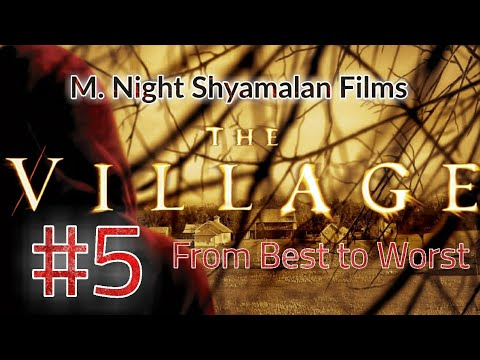 the village m night shyamalan films from best to