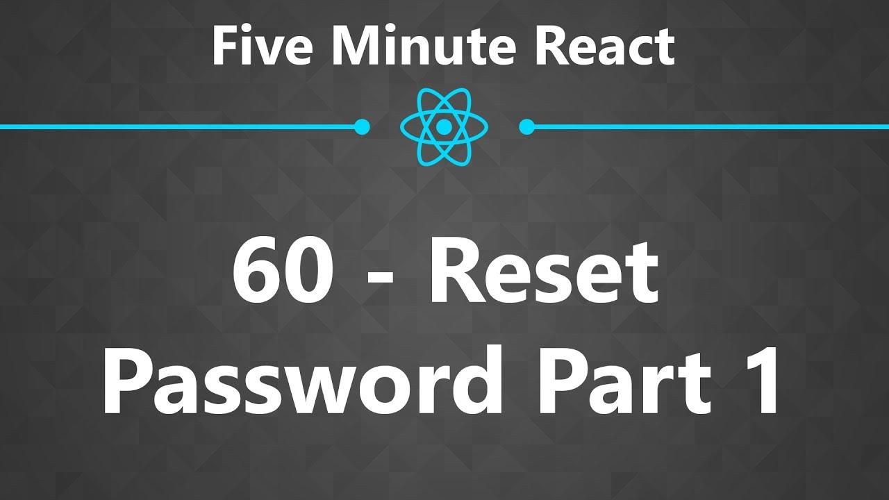 CloseBrace | Five Minute React 60 - Reset Password Part 1