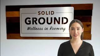 Solid Ground Wellness in Recovery Finds Success with Alcohol Rehabilitation Services