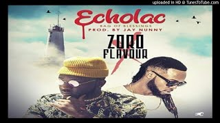 Zoro-ft-Flavour-ECHOLAC-Bag-of-Blessings (2017 MUSIC)