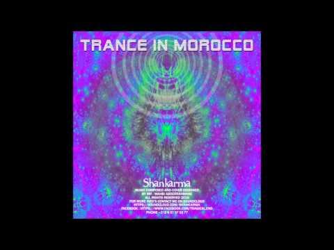 Shankarma - Trance In Morocco