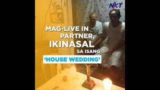 Mag-live in partner, ikinasal sa isang 'house wedding' sa Cebu