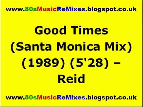 Good Times (Santa Monica Mix) - Reid | 80s Club Mixes | 80s Club Music | 80s Dance Music