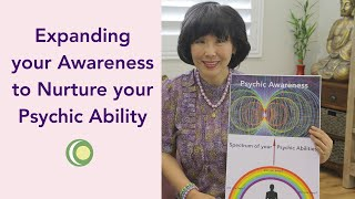 Expand your Awareness to Nurture your Psychic Ability