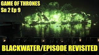 Game of Thrones - Blackwater/Episode Revisited (Sn 2 Ep 9)