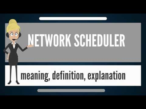 What is NETWORK SCHEDULER? What does NETWORK SCHEDULER mean? NETWORK SCHEDULER meaning
