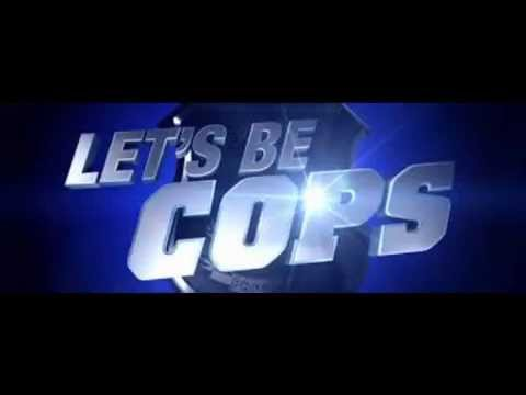 Let's Be Cops ( Official Soundtrack )