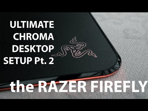 Razer Firefly - Ultimate Chroma Desktop Part 2