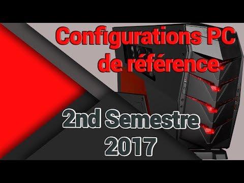 Configurations PC de référence 2nd Semestre 2017 (PC Gamer, PC Gamer 4k/UHD/VR, PC multimédia, ...)