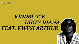 kiddblack-dirty-diana-ft-kwesi-arthur-lyrics