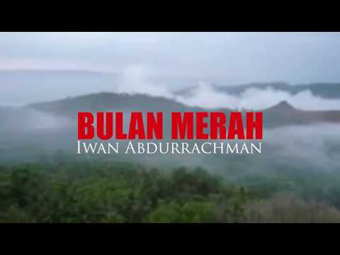 Free Download Bulan Merah Iwan Abdurrachman Mp3 dan Mp4