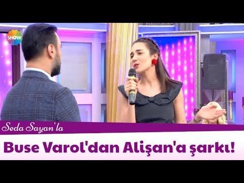 Buse Varol'dan Alişan'a şarkı!