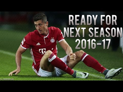 Robert Lewandowski ● Ready For Next Season 2016-17 ● HD