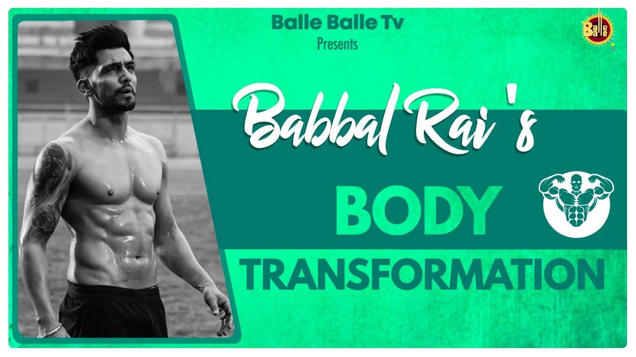 Babbal Rai || Body Transformation Journey || Balle Balle TV