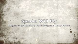 Sparks will fly-Written By Harry Forbes and Hollie Gregg
