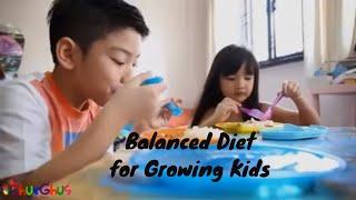 Balanced Diet for Growing Kids