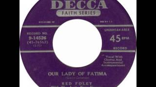 Red Foley ~ Our Lady Of Fatima