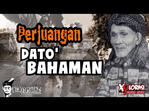 🔴 PERJUANGAN DATO BAHAMAN | PAHANG