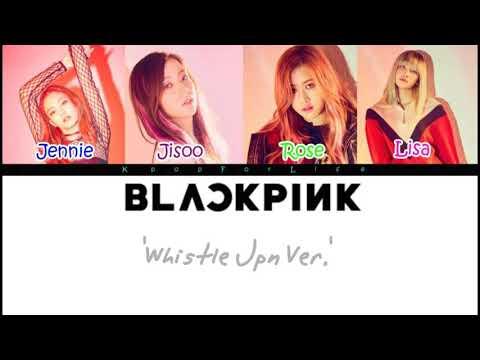 BLACKPINK 'Whistle Jpn Ver.' (LONG VERSION) Color