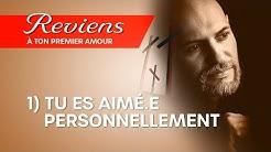 Réflexion biblique N°1 - Reviens à ton premier amour « Tu es aimé(e) personnellement »