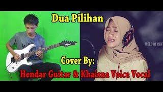 Jangan Remehkan Suaranya!!! DUA PILIHAN Cover By:Khaisna Voice & Hendar Guitar