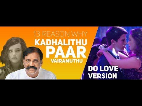 Kadhalithu Paar  vs 13 reason why | Vairamuthu kavithai