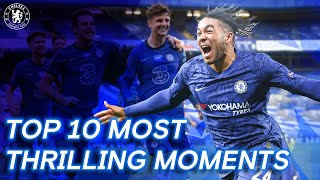 Chelsea's Top 10 Most Thrilling Moments from 2019/20