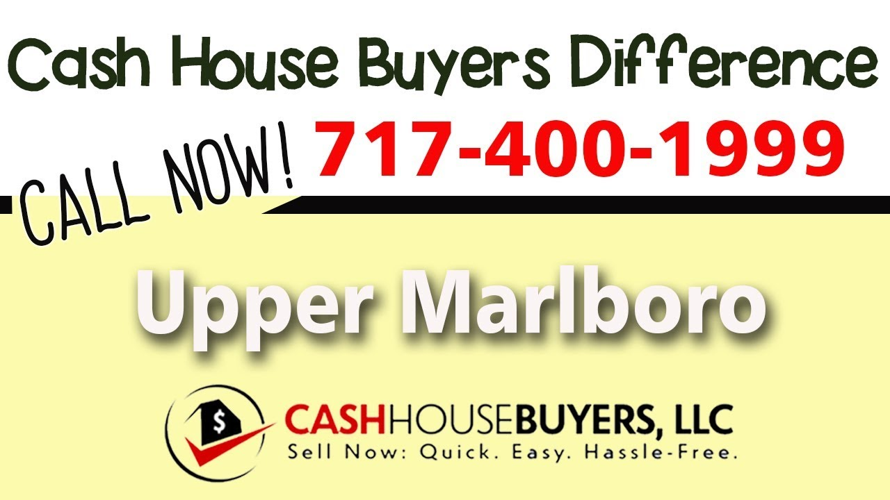 Cash House Buyers Difference in Upper Marlboro MD | Call 7174001999 | We Buy Houses