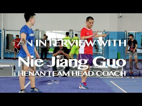 Interview with the head taolu coach of the Henan Wushu Team, Nie Jiang Guo