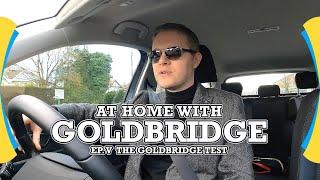 Driving With Goldbridge! The Goldbridge Test! Episode 5