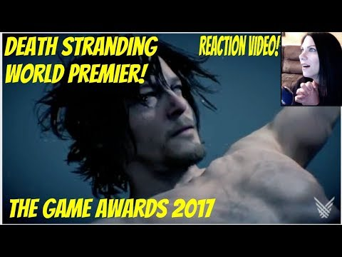 DEATH STRANDING WORLD PREMIER - VIDEO GAME AWARDS 2017 - REACTION VIDEO! HIDEO KOJIMA
