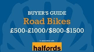 Road Bike Buyer's Guide - £500-£1000 / $800-$1500