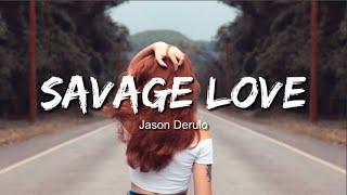 Jason Derulo - Savage Love (Lyrics / Lyric Video) Prod. Jawsh 685