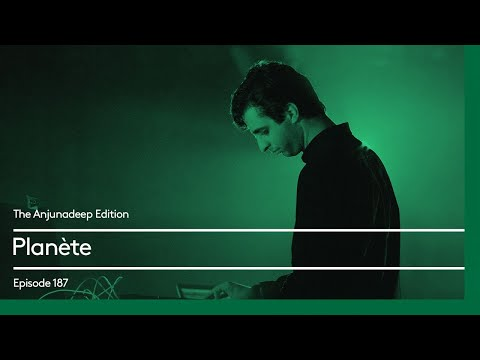 The Anjunadeep Edition 187 with Planète