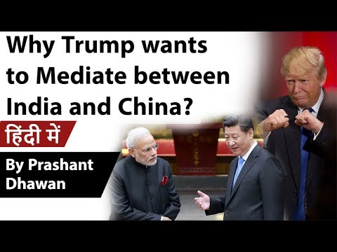 Why Trump Wants To Mediate Between India And China? Current Affairs 2020 #UPSC
