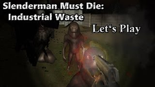 Slenderman Must Die: Industrial Waste (Playthrough)