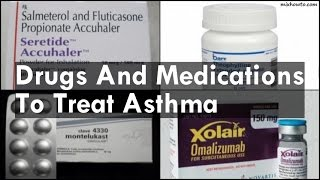 medications to treat asthma