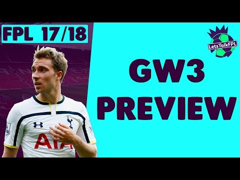ERIKSEN IN? | Gameweek 3 Preview | Fantasy Premier League 2017/18