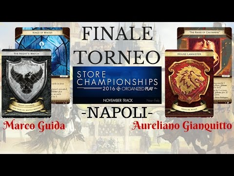 Game of Thrones LCG - Finale Store Championship Arcadia Napoli 15 Gennaio 2017