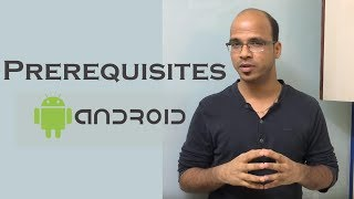Prerequisites to learn Android | What you should know?