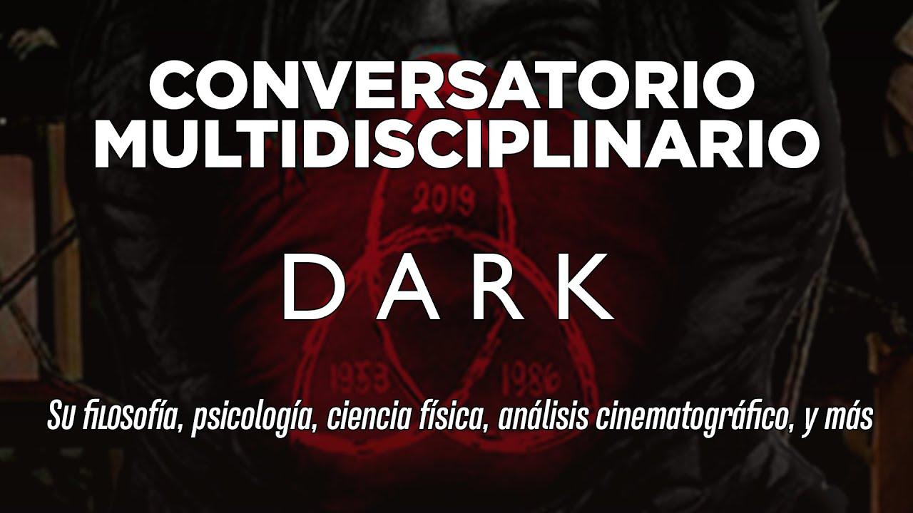 ANÁLISIS DE DARK: Su Filosofía, Psicología, Ciencia física, Análisis cinematográfico, y más.