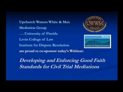 Developing and Enforcing Good Faith Requirements for Civil Trial Mediations 1-9-2017