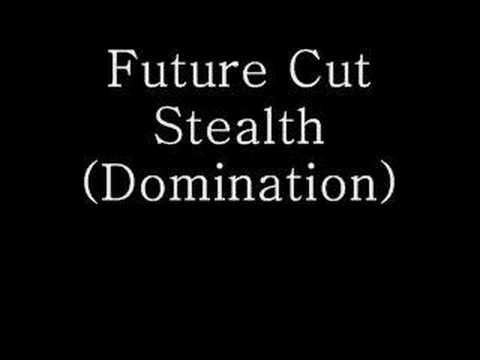 Future Cut - Stealth (Domination)