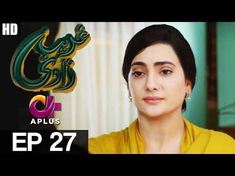 Ghareebzaadi - Episode 27 - A Plus ᴴᴰ Drama